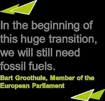 Zu Beginn dieses weitreichenden Übergangs werden wir immer noch fossile Brennstoffe brauchen  Bart Groothuis, Mitglied des Europäischen Parlaments